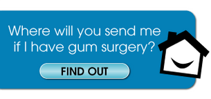 Where will you send me if I have gum surgery? Find out